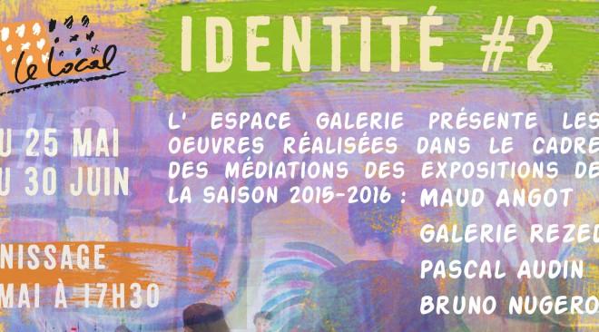EXPOSITION : Identité #2, vernissage le 25 mai à 17h30