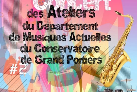 Jeudi 5 avril à partir de 19h : Les Ateliers de Musiques Actuelles du Conservatoire de Grand Poitiers