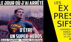 """Vendredi 5 et samedi 6 octobre 2018 à 20h : """"Le Jour où j'ai arrêté d'être un Super Héros !"""""""