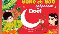 Dimanche 16 décembre 2018 à 16h Spectacle Familial « Bulle et Bob préparent Noël»