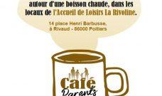 Mercredi 6 et 20 mars 2019 de 8h30 à 10h : Café Parents à La Rivoline