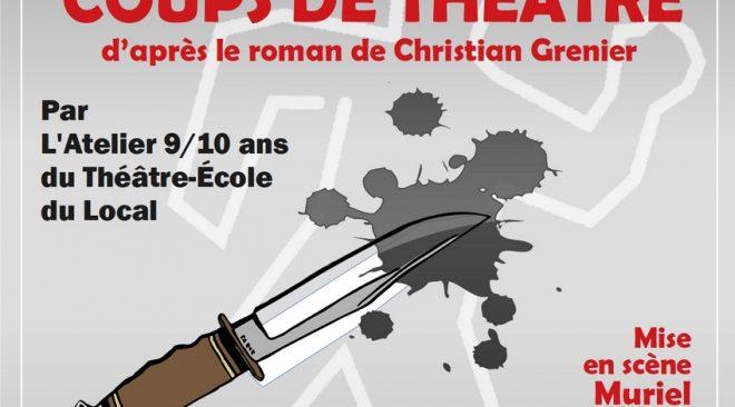 Mardi 25 juin à 19h : « Coup de Théâtre » par L'Ateliers Théâtre-école des 9/10 ans du Local