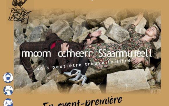 Dimanche 13 juin 2021 à 16h : « Mon cher Samuel, on a peut-être trouvé le titre »