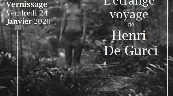 Vendredi 24 janvier 2020 à partir de 18h30, Vernissage de l'exposition « L'étrange voyage De Henri de Gurci »